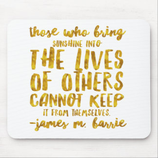 Bring Sunshine to Others Barrie Motivational Gold Mouse Pad