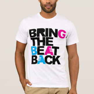 Bring The Beat Back T-Shirt