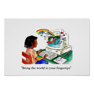 """""""Bring the world to your fingertips"""" Poster"""