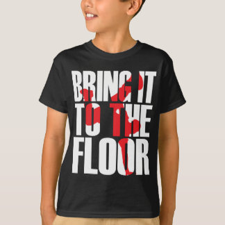 Bring_To_Floor_Wht.ai Tee Shirts
