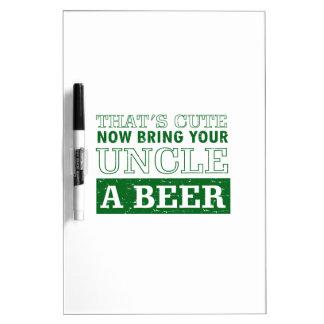 Bring Uncle a Beer Dry Erase Board