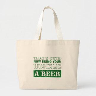 Bring Uncle a Beer Large Tote Bag