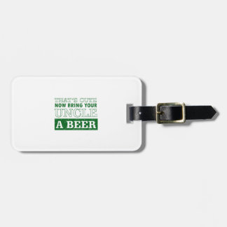 Bring Uncle a Beer Luggage Tag