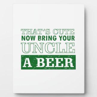 Bring Uncle a Beer Plaque