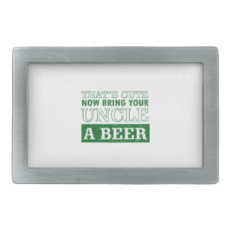 Bring Uncle a Beer Rectangular Belt Buckles