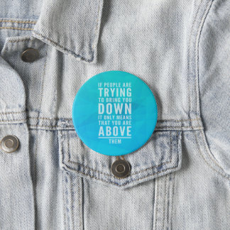Bring You Down Quote 3 Inch Round Button
