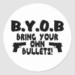 Bring Your Own Bullets Round Sticker