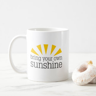 Bring Your Own Sunshine Mug