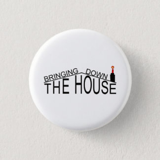 Bringing Down The House logo badge 1 Inch Round Button