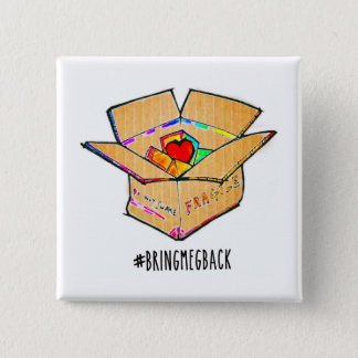 #bringmegbackbutton 2 inch square button