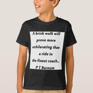 Brisk Walk - P T Barnum T-Shirt
