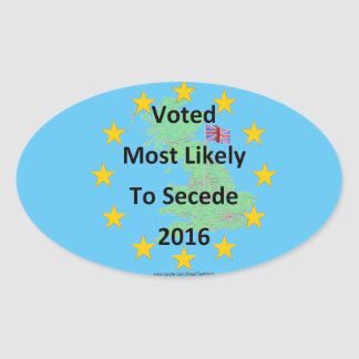 Britain Voted Most Likely to Secede 2016 White Oval Sticker