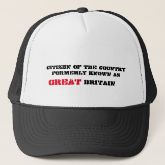 Britain Was Great Once Trucker Hat