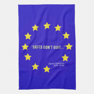 """""""Brits Don't Quit!"""" EU Flag/Brexit Tea Towel"""