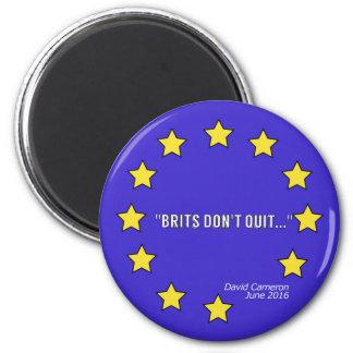 """""""Brits Don't Quit..."""" Brexit 5.7Cm Round Magnet"""
