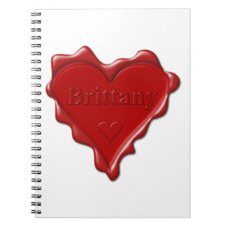 Brittany. Red heart wax seal with name Brittany. Notebook
