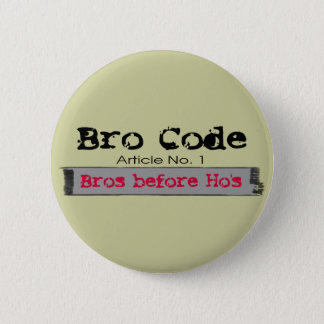 Bro Before Ho's Button