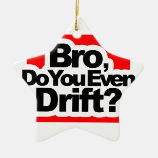Bro, Do you even drift ? Ceramic Star Ornament