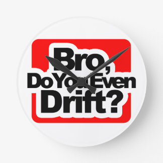 Bro, Do you even drift ? Wallclock