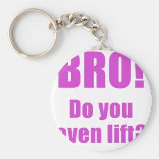 Bro Do You Even Lift Key Chain
