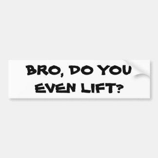 Bro, Do You Even Lift Lifted Truck Bumper Sticker