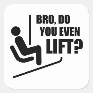 Bro, Do You Even Lift? Square Sticker