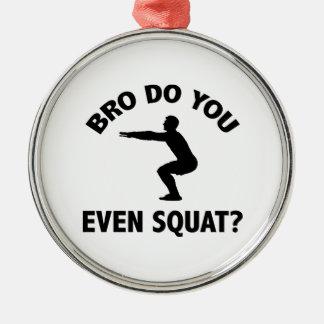 Bro Do You Even Squat? Silver-Colored Round Ornament