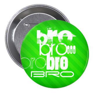 Bro; Neon Green Stripes 3 Inch Round Button