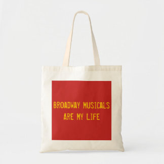Broadway Musicals Are My Life Tote Bag