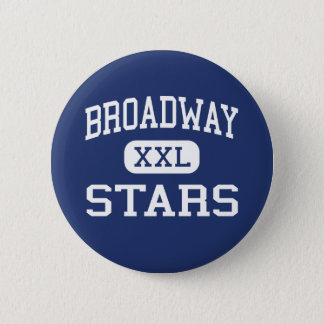 Broadway - Stars - High - San Jose California 2 Inch Round Button