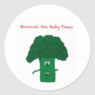 Broccoli are baby trees round sticker