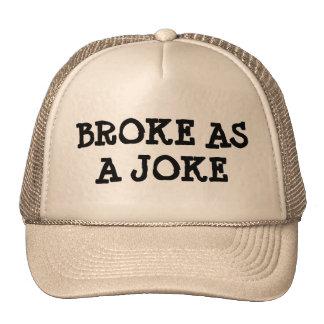 Broke as a Joke Trucker Hat
