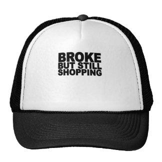 Broke but still shopping.png trucker hat