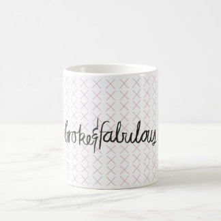 Broke & Fabulous mug