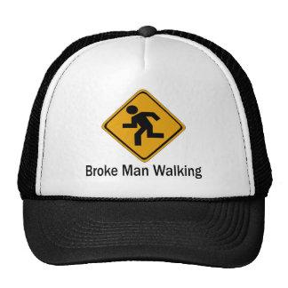 Broke Man Walking Trucker Hat