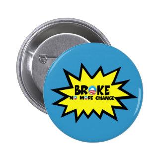 Broke,no more change anti Obama 2 Inch Round Button