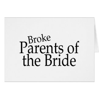 Broke Parents of the Bride Card