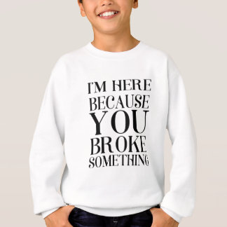 broke sweatshirt