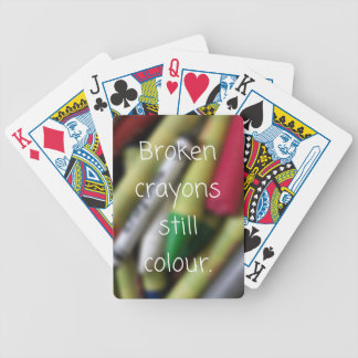 Broken Crayons quote Bicycle Playing Cards