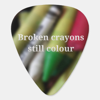 Broken Crayons quote Guitar Pick