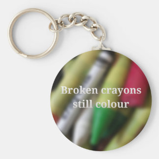 Broken Crayons quote Keychain