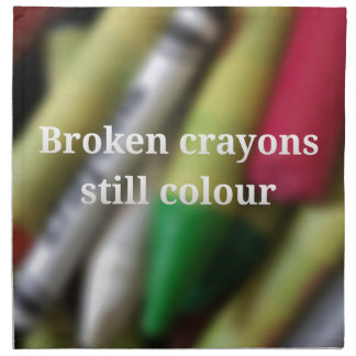 Broken Crayons quote Napkin