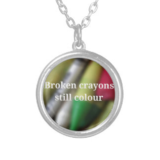 Broken Crayons quote Silver Plated Necklace