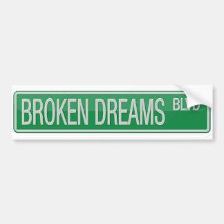 Broken Dreams Boulevard road sign Bumper Sticker
