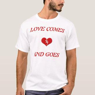 broken-heart, LOVE COMESAND GOES T-Shirt