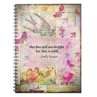 BRONTE QUOTE She burned too bright for this world Notebooks