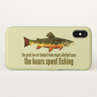 Brook Trout Fly Fishing Saying iPhone X Case