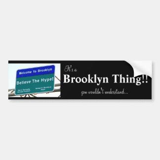 Brooklyn Thing(hype) Bumper Sticker