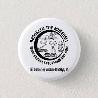 BROOKLYN TOY MUSEUM 1 1 INCH ROUND BUTTON