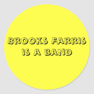 Brooks Farris is a band Round Sticker